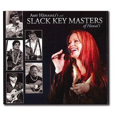 Amy Hanaiali`i and Slack Key Masters of Hawaii