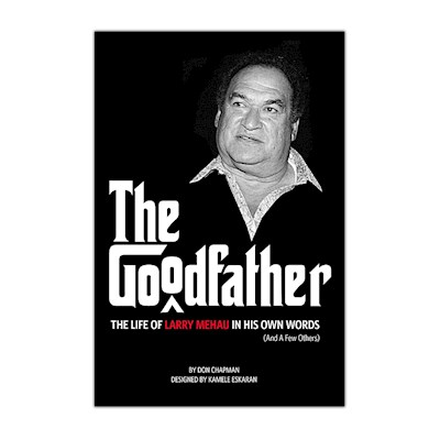The Goodfather - The Life of Larry Mehau in His Own Words