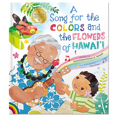 A Song for the Colors and the Flowers of Hawai`i